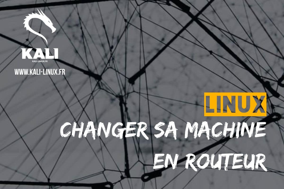 comment configurer sa machine kali linux en routeur